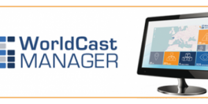 WorldCast Manager